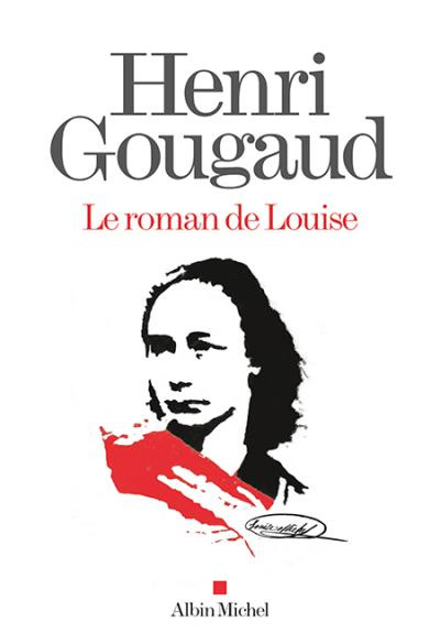 """Le roman de Louise"" un roman de Henri Gougaud"