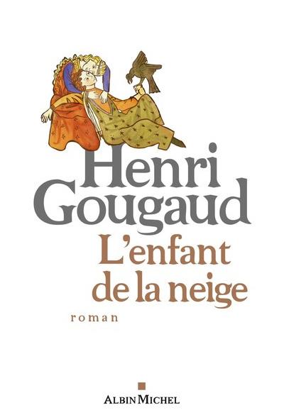 """""""L'enfant de la neige"""" un roman de Henri Gougaud"""