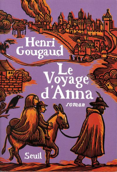 """""""le voyage d'Anna"""" un roman de Henri Gougaud"""