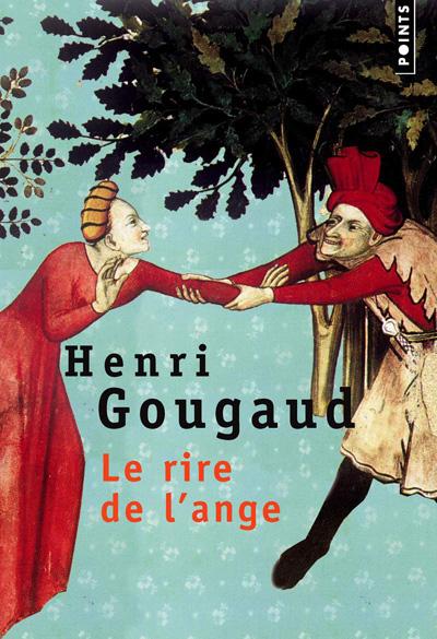 """""""le rire de l'ange"""" un roman de Henri Gougaud"""