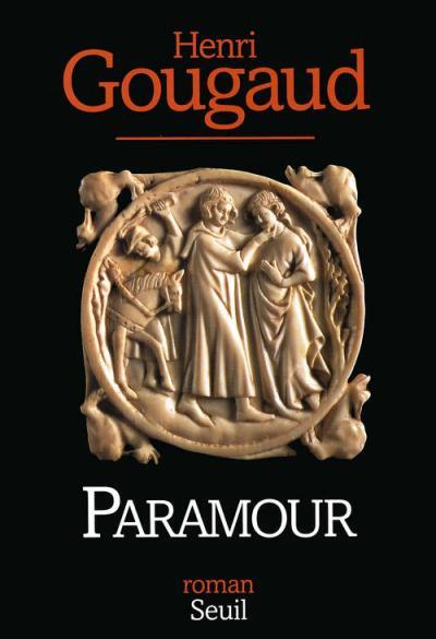 """""""Paramour"""" un roman de Henri Gougaud"""