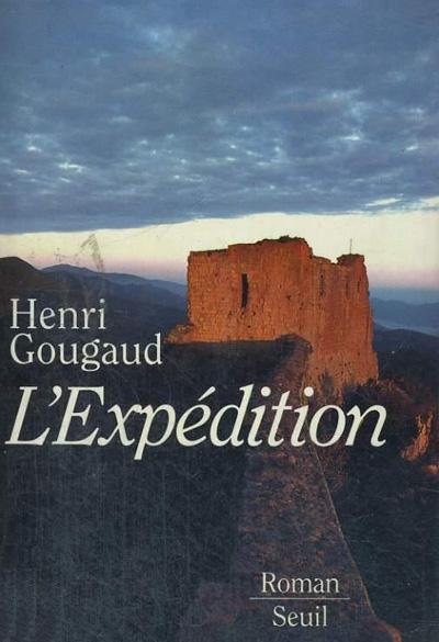 """""""L'expédition"""" un roman de Henri Gougaud"""