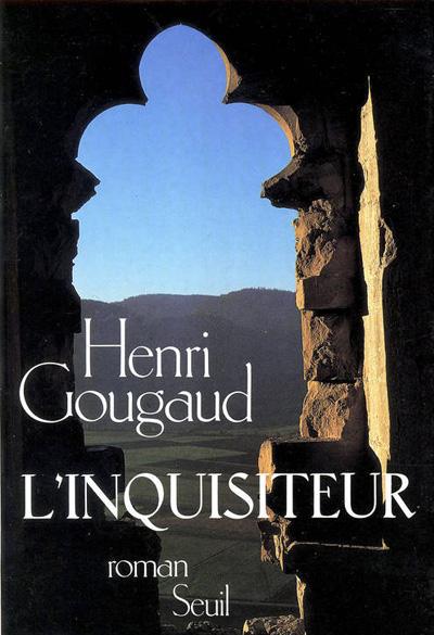 """Couverture du livre """"L'inquisiteur"""" un roman de Henri Gougaud"""