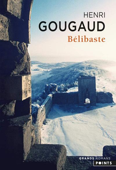 """Bélibaste"" un roman de Henri Gougaud"