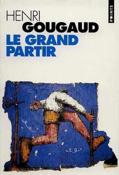 """""""Le grand partir"""" un roman de Henri Gougaud"""