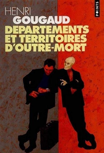"""""""Départements et territoires d'outre-mort"""" un roman de Henri Gougaud"""