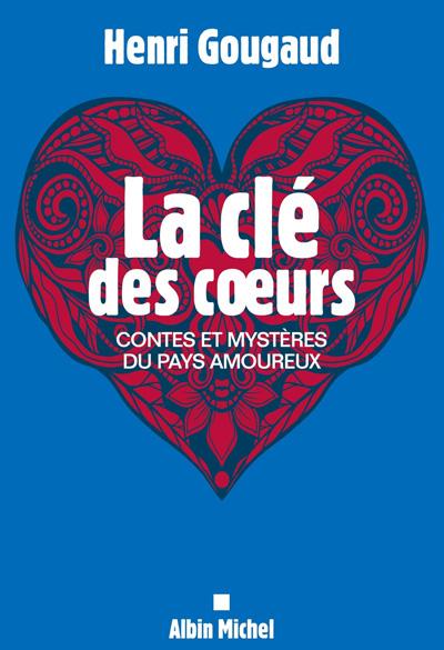 """""""La clé des cœurs"""" un roman de Henri Gougaud"""