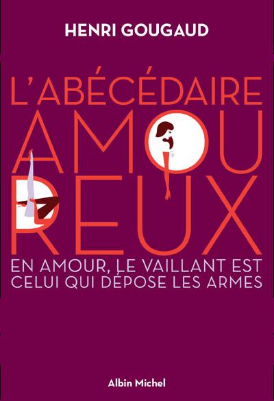 """""""L'abécédaire amoureux"""" un roman de Henri Gougaud"""