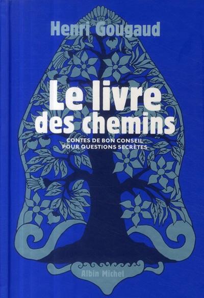 """""""Le livre des chemins"""" un conte de Henri Gougaud"""