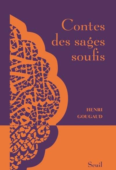 """""""Contes des sages soufis"""" un conte de Henri Gougaud"""