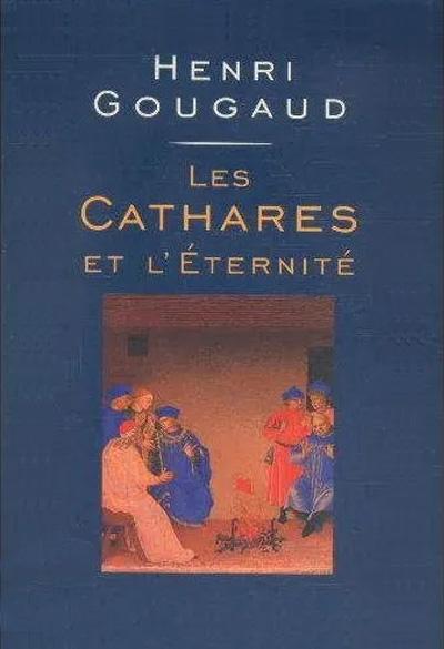 """""""Les Cathares et l'éternité"""" un livre de Henri Gougaud"""