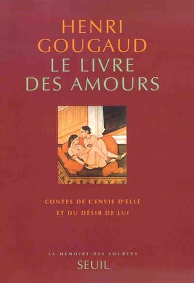 """""""Le livre des amours"""" contes de Henri Gougaud"""