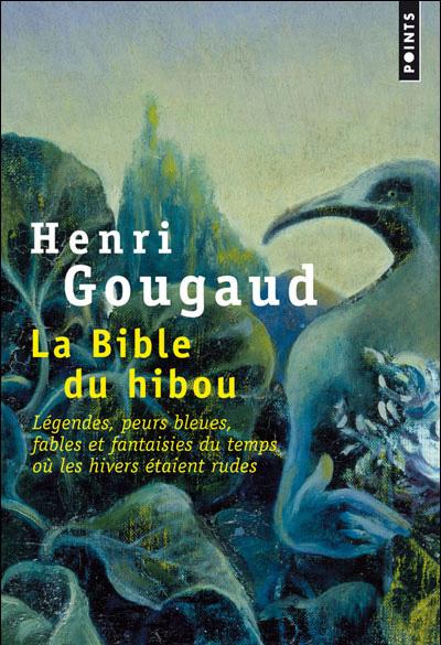 """""""La bible du hibou"""" un livre de Henri Gougaud"""