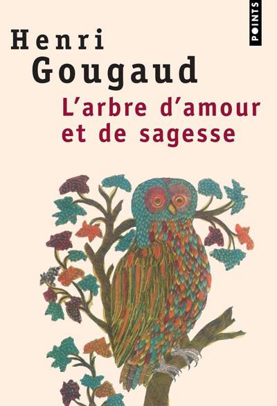 """""""L'arbre d'amour et de sagesse"""" un livre de Henri Gougaud"""