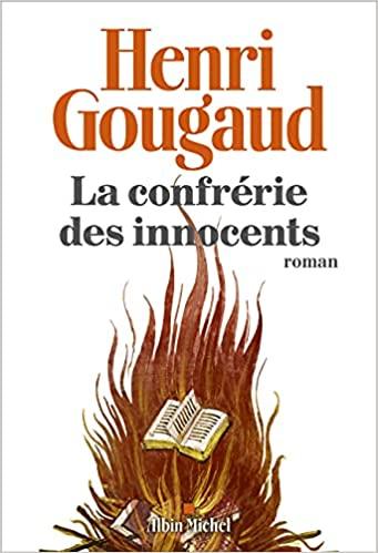 """""""La conférie des innocents"""" un roman de Henri Gougaud"""